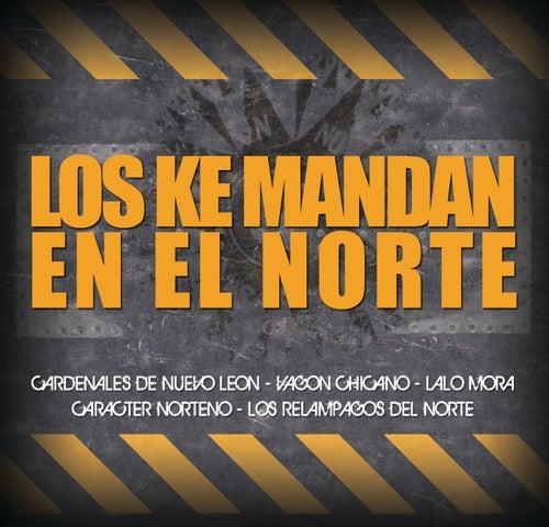Los Ke Mandan En El Norte by Various Artists