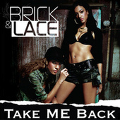 Take Me Back by Brick And Lace