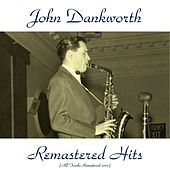 Remastered Hits (All Tracks Remastered 2015) by John Dankworth