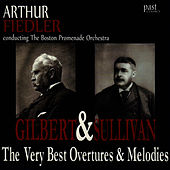 The Very Best Overtures & Melodies Of Gilbert & Sullivan by Boston Promenade Orchestra