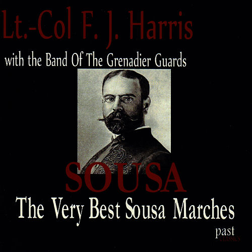 The Very Best Sousa Marches by The Band Of The Grenadier Guards
