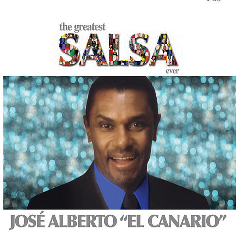 The Greatest Salsa Ever by Jose Alberto 'El Canario'
