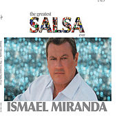 The Greatest Salsa Ever by Ismael Miranda