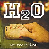 Nothing To Prove by H2O