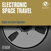 Electronica Space Travel, Vol. 7, 8 (Bright and Dark Selection) by Various Artists
