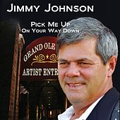 Pick Me Up (On Your Way Down) by Jimmy Johnson