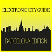 Electronic City Guide - Barcelona Edition by Various Artists