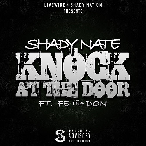 Knock at the Door (feat. Fe Tha Don) by Shady Nate