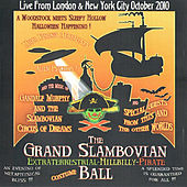 The Grand Slambovian Extraterrestrial-Hillbilly-Pirate Costume Ball by Gandalf Murphy And The Slambovian Circus Of Dreams