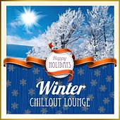 Happy Holidays: Winter Chillout Lounge by Various Artists