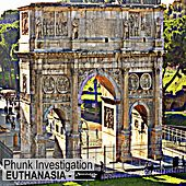 Euthanasia by Phunk Investigation