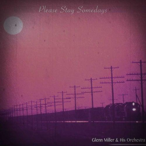 Please Stay Somedays von Glenn Miller