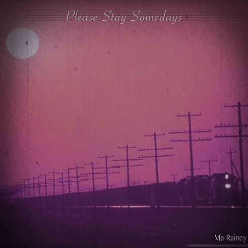 Please Stay Somedays (Remastered) von Ma Rainey