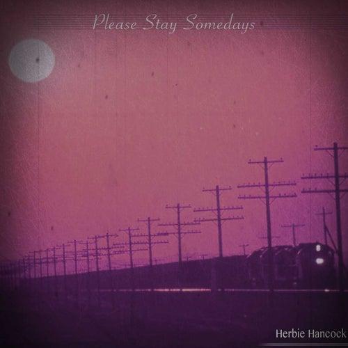 Please Stay Somedays (Remastered) von Herbie Hancock