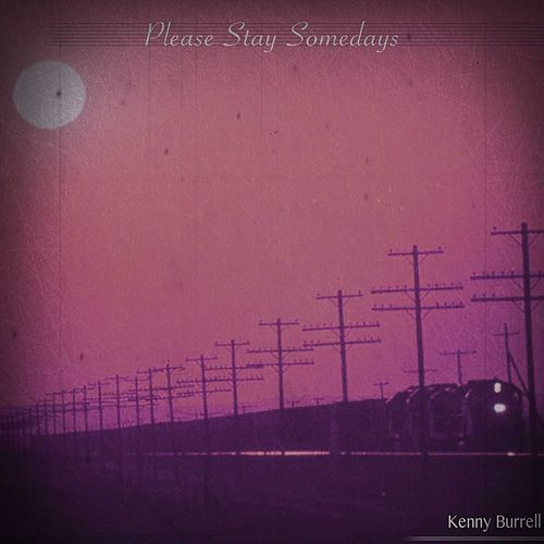 Please Stay Somedays (Remastered) von Kenny Burrell