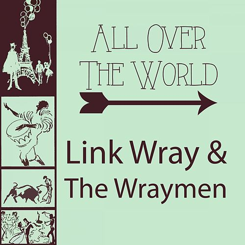 All Over The World von Link Wray
