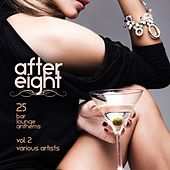 After Eight, Vol. 2 (25 Bar Lounge Anthems) by Various Artists