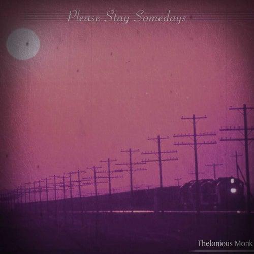 Please Stay Somedays (Remastered) von Thelonious Monk