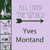 All Over The World von Yves Montand