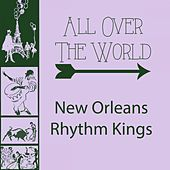 All Over The World by New Orleans Rhythm Kings
