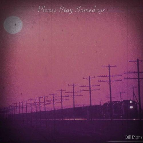 Please Stay Somedays von Bill Evans