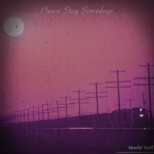 Please Stay Somedays (Remastered) von Howlin' Wolf