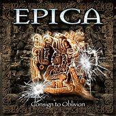 Consign to Oblivion (Expanded Edition) by Epica