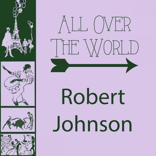 All Over The World von Robert Johnson