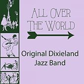 All Over The World by Original Dixieland Jazz Band
