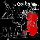 Nu Cool Jazz Vibes, Vol.4 by Various Artists