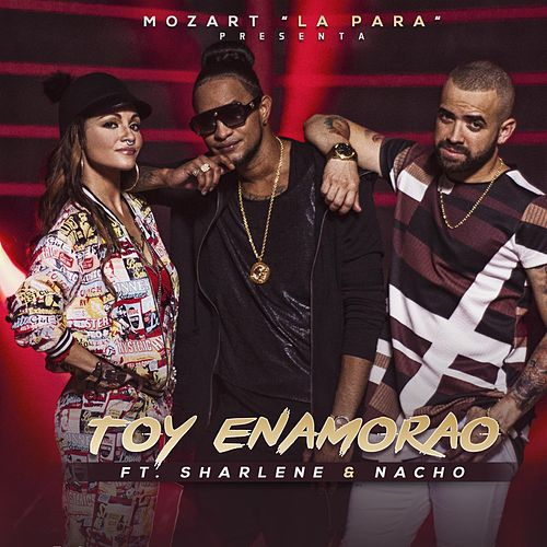 Toy Enamorao (feat. Sharlene & Nacho) by Mozart La Para
