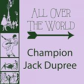 All Over The World von Champion Jack Dupree
