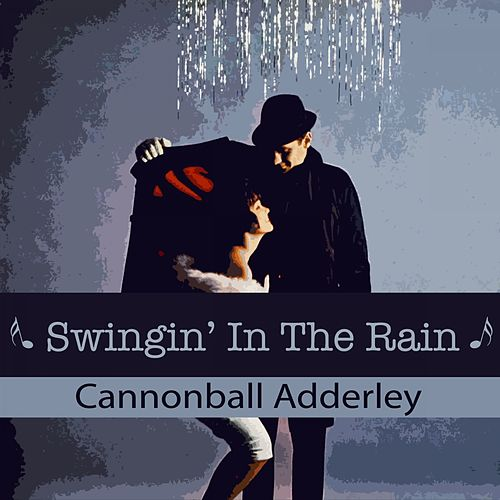 Swingin' In The Rain von Cannonball Adderley