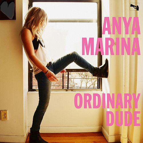 Ordinary Dude (feat. Eric Hutchinson) by Anya Marina