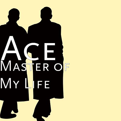 Master of My Life by Ace