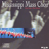 God Gets the Glory by Mississippi Mass Choir