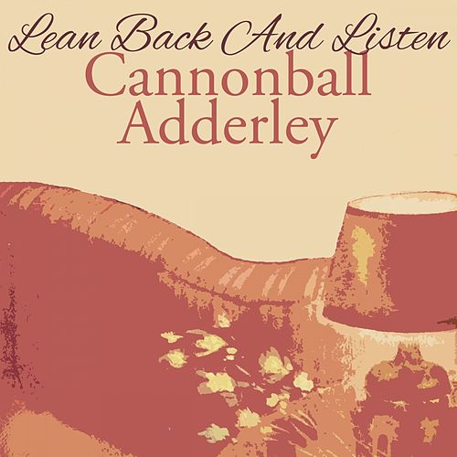 Lean Back And Listen von Cannonball Adderley