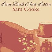 Lean Back And Listen von Sam Cooke