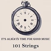 It's Always Time For Good Music von 101 Strings Orchestra
