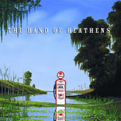 The Band Of Heathens by Band Of Heathens