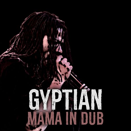 Mama (In Dub) by Gyptian