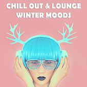 Chill Out & Lounge Winter Moods (Soulful And Relaxing Winter Grooves) by Various Artists