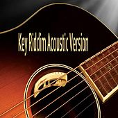 Key Riddim (Acoustic Version) by Various Artists