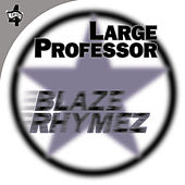 Blaze Rhymez by Large Professor