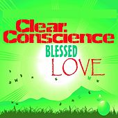 Blessed Love by Clear Conscience