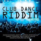 Club Dance Riddim (Remastered) by Various Artists