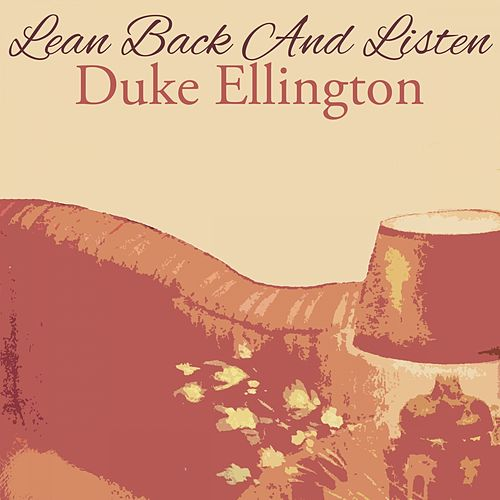 Lean Back And Listen von Duke Ellington