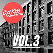Cool Kids Listen To House, Vol. 3 - EP by Various Artists
