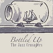 Bottled Up von The Crusaders