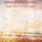 This Kind of Melody (Remastered) von Miles Davis
